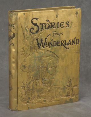 Stories from Wonderland: Containing Thrilling Adventures, Descriptions of Travel, Discovery...