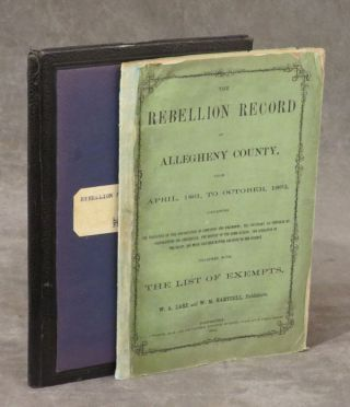 The Rebellion Record of Allegheny County, from April 1861 to October 1862. Containing the...