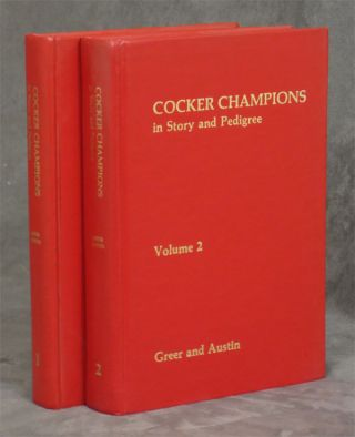 Cocker Champions in Story and Pedigree, complete set in 2 volumes. Frances Greer, Norman Austin