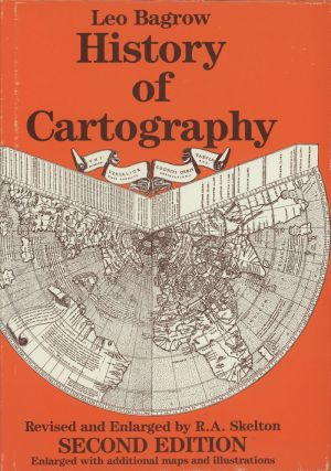 History of Cartography, second edition. Leo Bagrow, R. A. Skelton