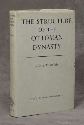 The Structure of the Ottoman Dynasty. A. D. Alderson