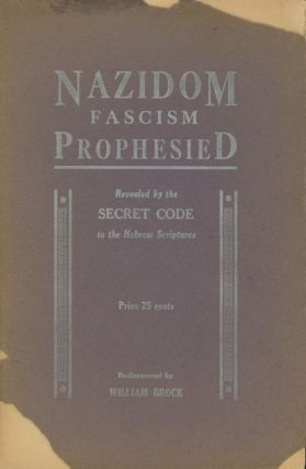 Nazidom, Its Advent, Rise and Downfall, as predicted by Daniel (The Secret Code To The Hebrew...
