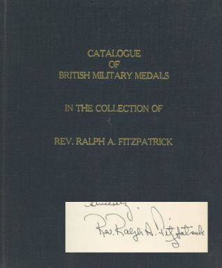 Catalogue of British Military Medals in the Collection of Ralph...