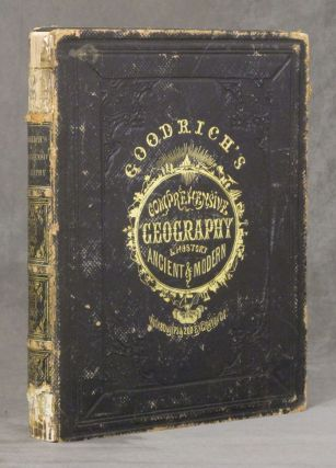 A Comprehensive Geography and History Ancient and Modern. S. G. Goodrich