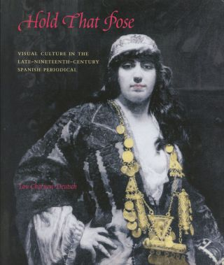 Hold That Pose: Visual Culture in the Late-Nineteenth-Century Spanish Periodical