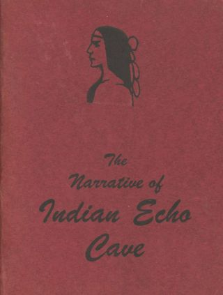 The Narrative of Indian Echo Cave. The Pennsylvania Hermit Amos Wilson
