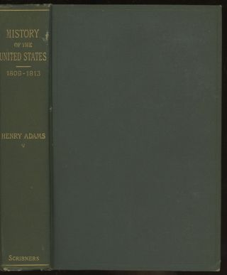 History of the United States of America during The First Administration of James Madison, Volume...