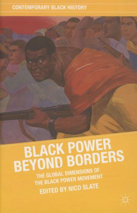 Black Power Beyond Borders: The Global Dimensions of the Black...