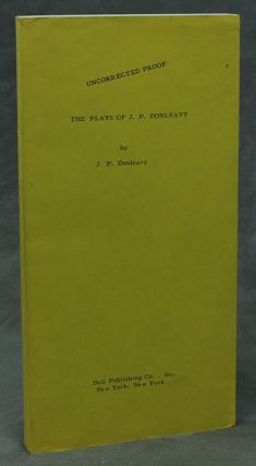 The Plays of J. P. Donleavy -- Signed Uncorrected Proof...