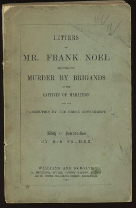 Letters of Mr. Frank Noel respecting the Murder by Brigands...
