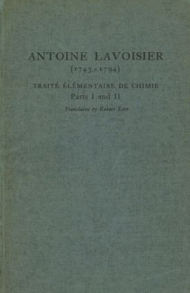 Antoine Lavoisier (1743-1794): Traite Elementaire de Chimie, Parts I and...