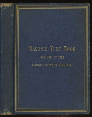 Masonic Text Book, with Ceremonies and Forms, compiled for the...