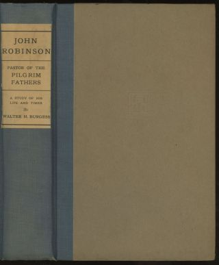 The Pastor of the Pilgrims: A Biography of John Robinson
