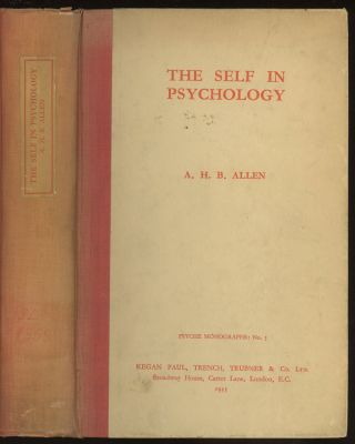 The Self in Psychology: A Study in the Foundations of Personality (Psyche Monographs 5). A. H. B....