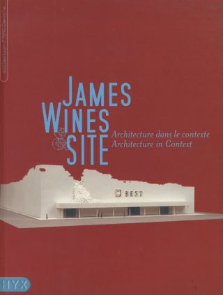 James Wines, SITE: Architecture dans le contexte / Architecture in Context