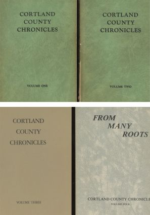 Cortland County Chronicles, Volumes 1-4: Being Papers from the Collections...