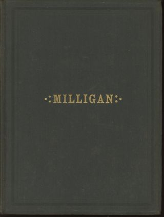 In memoriam: Alexander M'Leod Milligan. Born in Ryegate, Vt., April 6, 1822, died in Wyoming...