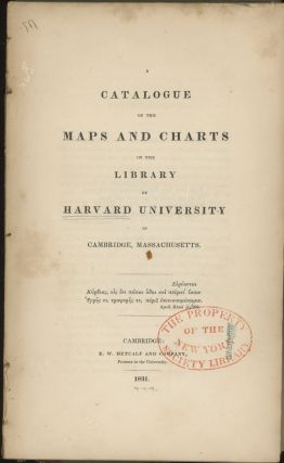 A Catalogue of the Maps and Charts in the Library...