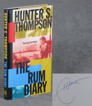 The Rum Diary: The Long Lost Novel -- SIGNED by...