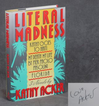 Literal Madness: Kathy Goes to Haiti, My Death My Life...
