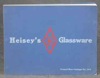 Heisey's Glassware -- Pressed Ware Catalogue No. 109. A. H. Heisey and Co