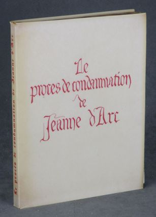 Le Proces de Condamnation de Jeanne d'Arc: Reproduction en Fac-Simile...