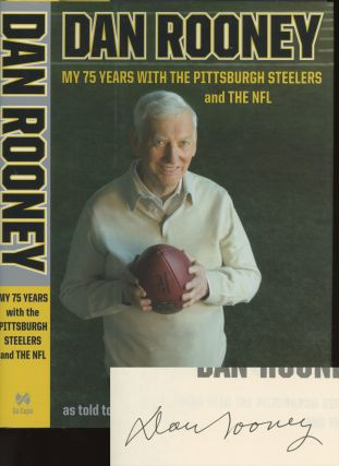 My 75 Years with the Pittsburgh Steelers and the NFL. Dan Rooney