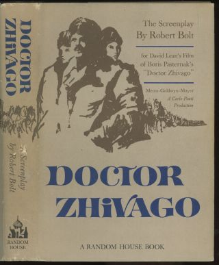 Doctor Zhivago: The Screenplay. Robert Bolt, Boris Pasternak