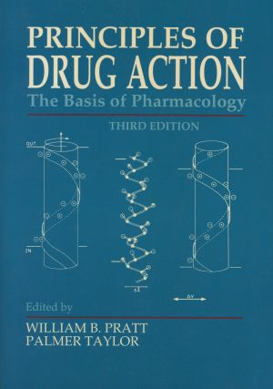 Principles of Drug Action: The Basis of Pharmacology (Third Edition). William B. Pratt, Palmer...