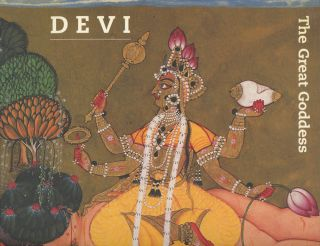 Devi, The Great Goddess: Female Divinity in South Asian Art. Vidya Dehejia