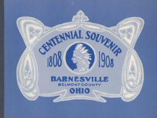 Centennial Souvenir, 1808-1908, Barnesville, Belmont County, Ohio -- Historical and...