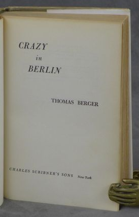 Crazy in Berlin -- inscribed to fellow author James Jones