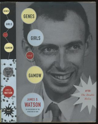 Genes, Girls, and Gamow: After the Double Helix -- signed...