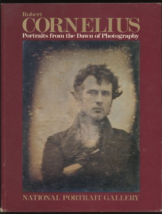 Robert Cornelius: Portraits from the Dawn of Photography