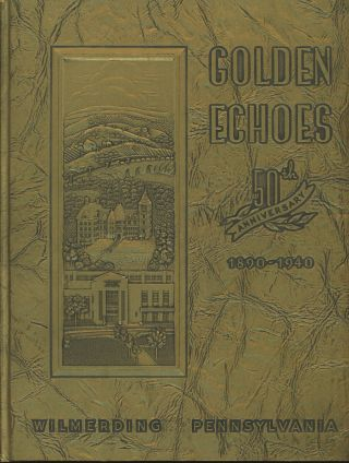 Golden Echoes: Official Publication Commemorating Wilmerding's 50th Anniversary Celebrations, 1890-1940