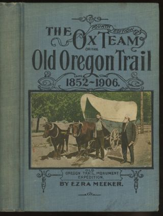 The Ox Team or the Old Oregon Trail, 1852-1906