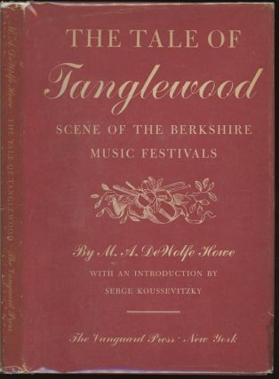 The Tale of Tanglewood: scene of the Berkshire Music Festivals