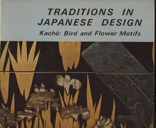 Traditions in Japanese Design, Volume 1: Kacho: Bird and Flower Motifs