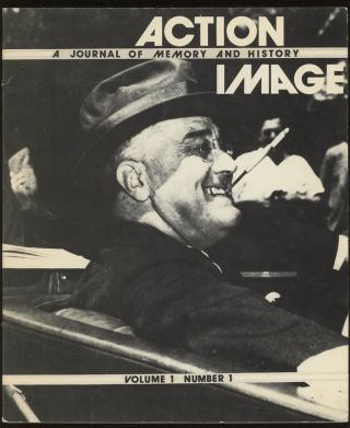 Action/Image, Vol. 1, No. 1, Autumn 1984: A Journal of Memory and History. Ron Gagnon, Guy...
