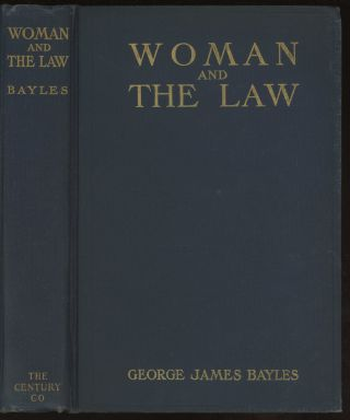 Woman and the Law. George James Bayles, I. F. Russell, intro