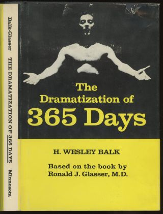 The Dramatization of 365 Days: Based on the book by Ronald J. Glasser, MD. H. Wesley Balk, Donald...