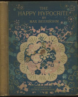The Happy Hypocrite. Max Beerbohm, George Sheringham, illust