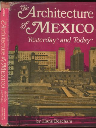 The Architecture of Mexico: Yesterday and Today