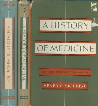 A History of Medicine, 2 vols.--Volume I: Primitive and Archaic Medicine & Volume II: Early Greek, Hindu, and Persian Medicine; Publication No. 27 & Publication No. 38, Historical Library, Yale Medical Library