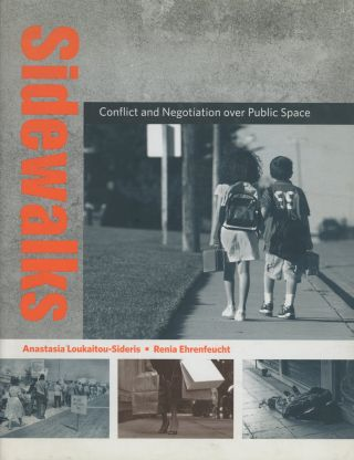 Sidewalks: Conflict and Negotiation Over Public Space; Urban and Industrial Environments....