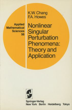 Nonlinear Singular Perturbation Phenomena: Theory and Applications; Applied Mathematical Sciences...