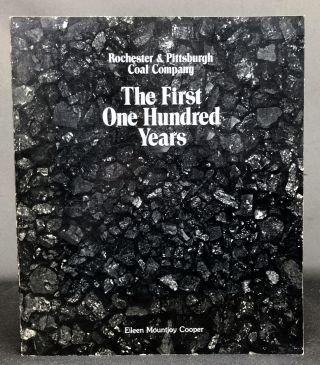 Rochester & Pittsburgh Coal Company: The First One Hundred Years. Eileen Mountjoy Cooper, W....