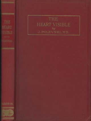 The Heart Visible: A Clinical Study in Cardiovascular Roentgenology in Health and Disease. J....