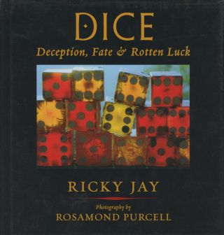 Dice: Deception, Fate, & / and Rotten Luck. Ricky Jay, ill Rosamond Purcell