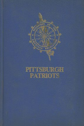 Pittsburgh Patriots; Bicentennial Committee Pittsburgh Chapter Daughters of the American...